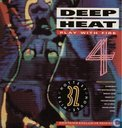 Deep Heat 4 - Play with Fire