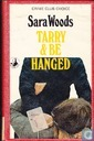 Tarry & be hanged