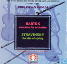 Bartok: Concerto for Orchestra / Stravinsky: The Rite of Spring