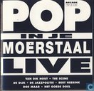 Pop in je moerstaal live