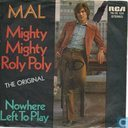 Mighty Mighty Roly Poly