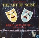 Who's Afraid of....! (The Art of Noise)