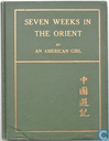 Seven Weeks in The Orient