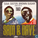 Soul sister, brown sugar