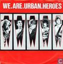 We Are Urban Heroes
