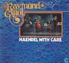 Disques vinyl et CD - Guiot, Raymond - Haendel with care