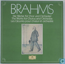 Brahms / Die Werke für Chor und Orchester - The Works for Chorus and Orchestra