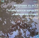 Rhapsody In Blue / Warschauer Konzert / Cornish Rhapsody