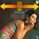 Super stereo show - Made in Holland
