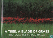 A Tree, a Blade of Grass