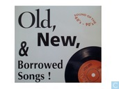 Old, New & Borrowed songs!