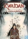 Comic Books - Kwaïdan - Metamorfose
