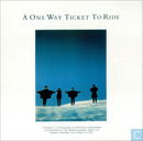 A One Way Ticket To Ride