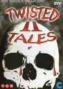Twisted Tales II