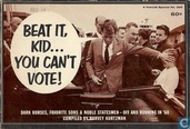 Beat it, kid... You can't vote!
