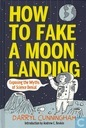 How to Fake a Moon Landing – Exposing the Myths of Science Denial