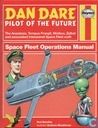 Dan Dare Pilot of the future - Space Fleet Operations Manual
