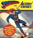Superman in Action Comics Featuring the Complete Covers of the First 25 Years