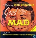 Good Days and Mad - A Hysterical Tour Behind the Scenes at Mad Magazine