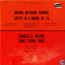 Hummel: Septet in d minor, op.74 / Wilton: String trios nos. 1, 3 & 6