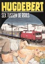 Comics - Sex tussen de rails - Sex tussen de rails