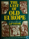 The Last of old Europe