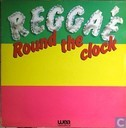 Reggae Round the Clock