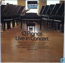 13 Pianos Live in Concert