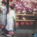 Café Orient Impressions from the Far East