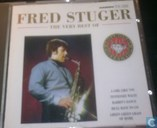 the very best of Fred Stuger