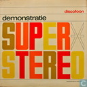 Demonstratie Super Stereo