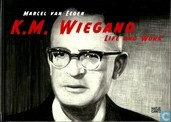 K.M. Wiegand: Life and Work