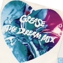 Grease The Dream Mix