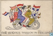 Our glorious invasion in Holland!