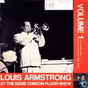 Louis Armstrong at the Eddie Condon Floor Show, Volume 1