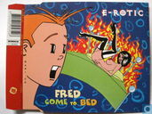 Fred Come to Bed