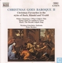 Christmas Goes Baroque II - Christmas Favourites in the styles of Bach, Händel and Vivaldi