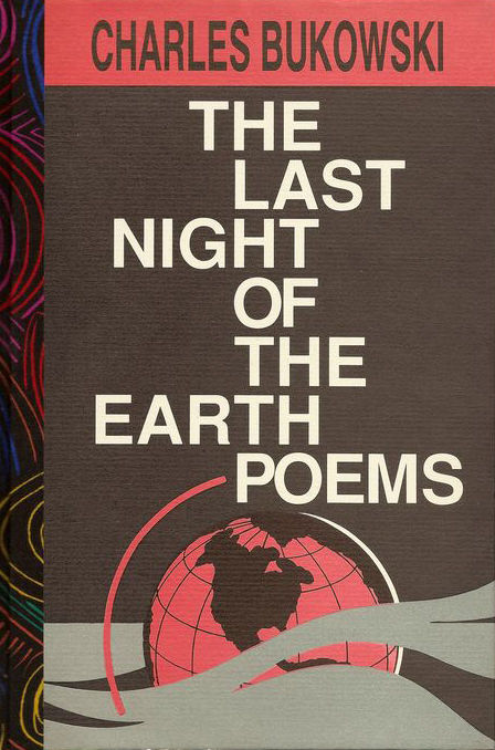 Signed; Charles Bukowski - The Last Night of the Earth Poems - 1992