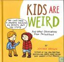 Kids are weird and other observations from parenthood