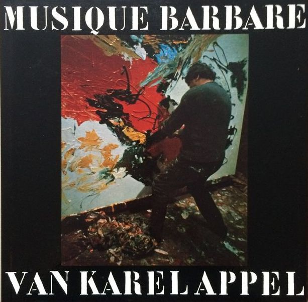 Karel Appel - Musique Barbare - LP incl. original litho/screen print - 1963 | Photo's Ed van de Elsken & Text Jan Vrijman