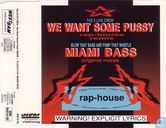 We Want Some Pussy (Rap-House Remix) / Miami Bass (Original Mixes)