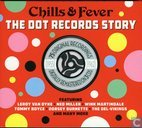 The Dot Records Story - Chills and Fever