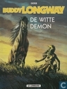 Comic Books - Buddy Longway - De witte demon