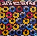 25 No1 Hits from 25 Years