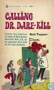 Calling Dr. Dare-Kill