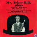 Mr. Acker Bilk plays