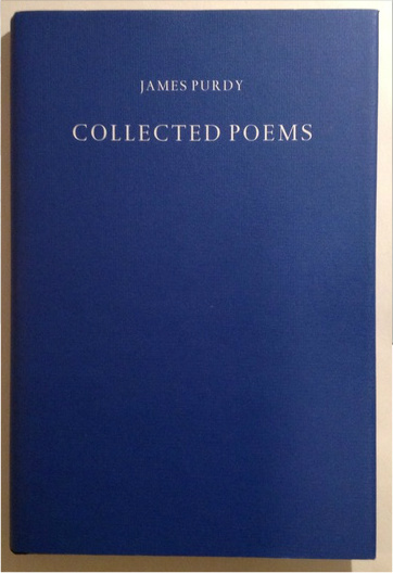 Poetry; James Purdy - Collected Poems - 1990