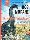 Bob Morane et le secret de l'antarctique
