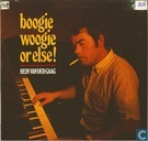 Boogie Woogie or Else!