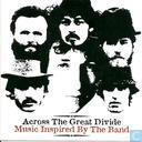 Across The Great Divide - Music Inspired By The Band